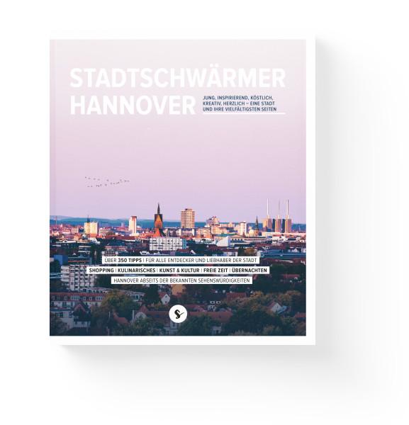 Reiseführer Stadtschwärmer Hannover von Stadtschwärmer